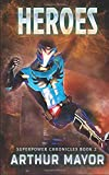 Heroes: Book Two of The Superpower Chronicles