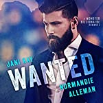 Wanted: A Monster Billionaire Romance | Jani Kay,Normandie Alleman