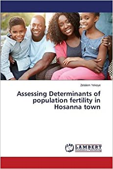 Book Assessing Determinants of population fertility in Hosanna town