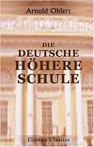 Descargas gratuitas de libros de audio completosDie deutsche höhere Schule: Ein Versuch ihrer Umgestaltung nach den sittlichen, geistigen und sozialen Bedürfnissen unserer Zeit (German Edition) in Spanish RTF