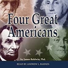 Four Great Americans | Livre audio Auteur(s) : James Baldwin Narrateur(s) : Andrew L. Barnes