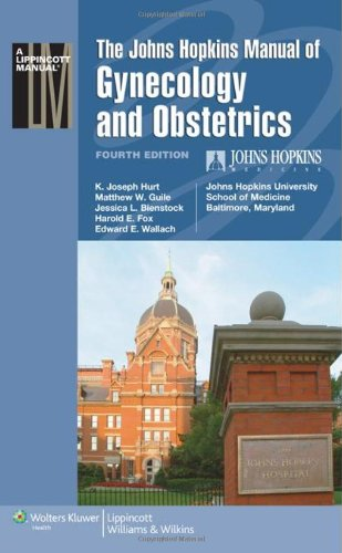 The Johns Hopkins Manual of Gynecology and Obstetrics (Lippincott Manual Series)