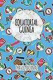 Equatorial Guinea Travel Journal: 6x9 Travel planner I Road trip planner I Dot grid journal I Travel notebook I Travel diary I Pocket journal I Gift for Backpacker