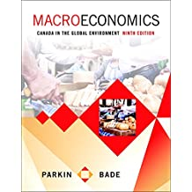 Macroeconomics: Canada in the Global Environment Plus MyLab Economics with Pearson eText -- Access Card Package (9th Edition)