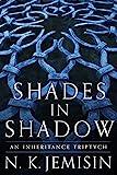 Download Shades in Shadow: An Inheritance Triptych (The Inheritance Trilogy) in PDF ePUB Free Online
