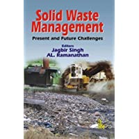 Solid Waste Management: Present and Future Challenges