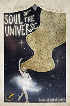 Soul of the Universe: An anthology of music-inspired stories by [Ames, Marissa, Manz, Michael S., Walker, Michael A., Wombat, Michael]