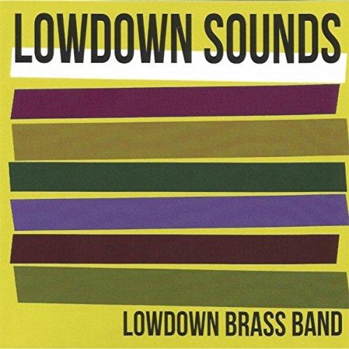 Lowdown Brass Band - Lowdown Sounds