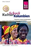 Reise Know-How KulturSchock Kolumbien: Alltagskultur, Traditionen, Verhaltensregeln, ...