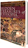 Hidden Treasures of Ethiopia : A Guide to the Remote Churches of an Ancient Land, Friedlander, Bob and Friedlander, Marie-Jose, 1780768168