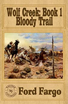 Wolf Creek: Bloody Trail by [More, Clay, Griffin, James J. , Smith, Troy D. , Reasoner, James, Martin, L.J. , Pierson, Cheryl, Fargo, Ford]