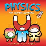 Basher Science: Physics: Why Matter Matters