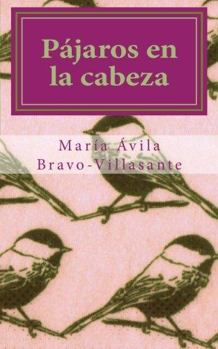 Pajaros en la cabeza (Spanish Edition) [Maria Avila Bravo-Villasante] (Tapa Blanda)