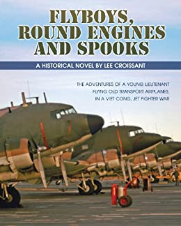 Flyboys, round engines and spooks by [Croissant, Lee]