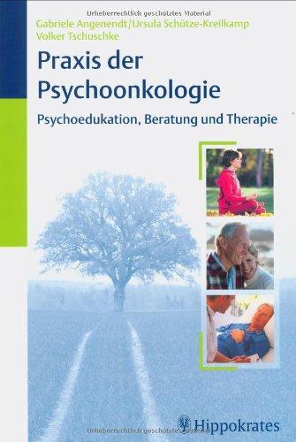 Praxis der Psychoonkologie: Psychoedukation, Beratung und Therapie