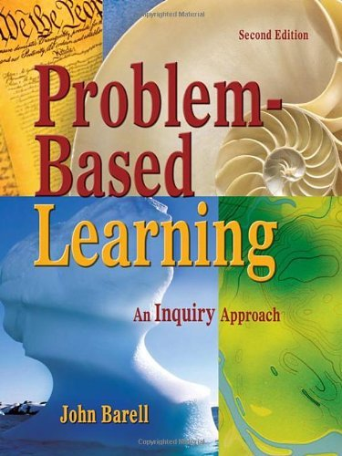 By John F. Barell Problem-Based Learning: An Inquiry Approach (2e)