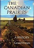 The Canadian Prairies, Gerald Friesen, 0803219725