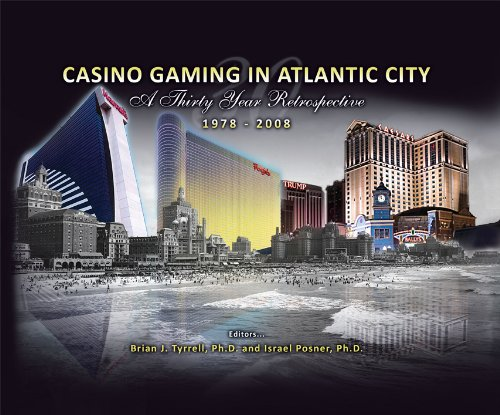 Read Online Casino Gaming in Atlantic City: A Thirty Year Retrospective 1978 - 2008 ebook