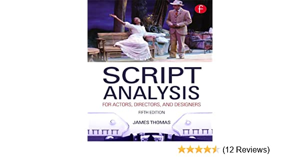 Amazon script analysis for actors directors and designers amazon script analysis for actors directors and designers ebook james thomas kindle store fandeluxe Choice Image