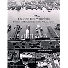 New York Waterfront: Evolution and Building Culture of the Port and Harbor