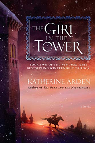 The Girl in the Tower: A Novel (Winternight Trilogy Book 2)