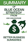 img - for Summary of Blue Ocean Strategy: From W. Chan Kim & Renee Mauborgne book / textbook / text book
