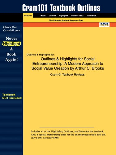 Outlines & Highlights for Social Entrepreneurship: A Modern Approach to Social Value Creation by Arthur C. Brooks