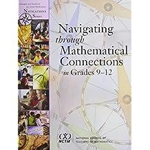 Navigating Through Mathematical Connections: Grades 9-12