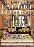 Martyn Lawrence-Bullard: Live, Love, and Decorate