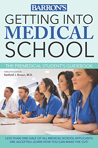Getting into Medical School: The Premedical Student's Guidebook (Barron's Getting Into Medical School)