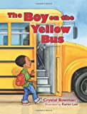 The Boy on the Yellow Bus, Crystal Bowman, 0784723974