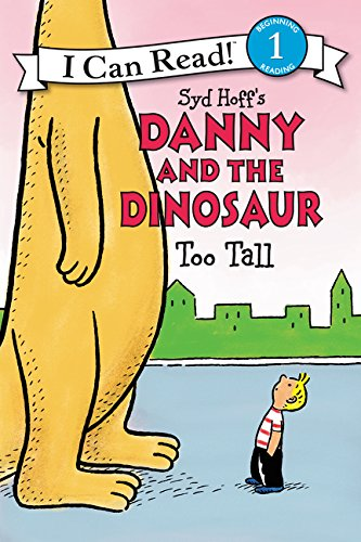 Danny and the Dinosaur: Too Tall (I Can Read Level 1) PDF