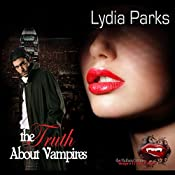The Truth About Vampires: The Nathan Cotton Series, Book 4 | Lydia Parks