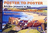 Railway Journeys in Art: v.2: Yorkshire and the North East England (Poster to Poster)