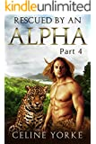 Rescued By An Alpha Part Four