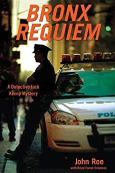 Bronx Requiem: A Detective Jack Kenny Mystery by [Roe, John]