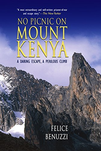 No Picnic on Mount Kenya: A Daring Escape, A Perilous Climb by Felice Benuzzi (2005-03-01)