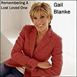 Remembering a Lost Loved One | Gail Blanke