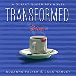 Transformed: Paris: A Quirky Queer Spy Novel, #2 | Jack Harvey,Suzanne Falter