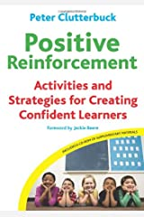 Positive Reinforcement: Activities and Strategies for Creating Confident Learners Paperback