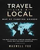 Travel Like a Local - Map of Campina Grande: The Most Essential Campina Grande (Brazil) Travel Map for Every Adventure