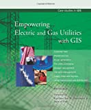 Empowering Electric and Gas Utilities with GIS, Bill Meehan, 1589480252
