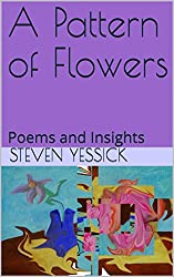 A Pattern of Flowers: Poems and Insights