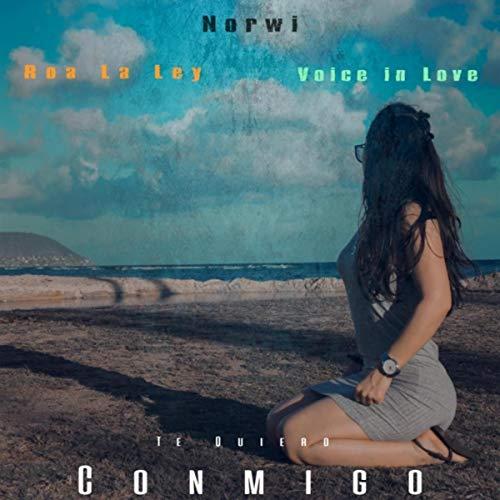 Te Quiero Conmigo (feat. Roa La Ley & Voice In Love) (Love Ley)