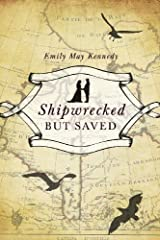 Shipwrecked but Saved by Emily May Kennedy (2011) Perfect Paperback Perfect Paperback