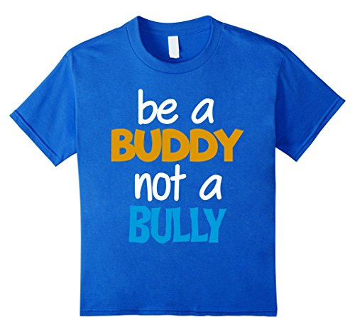 Kids Be A Buddy Not A Bully - Anti Bullying Awareness T-Shirt 4 Royal (Bullying Awareness Color)