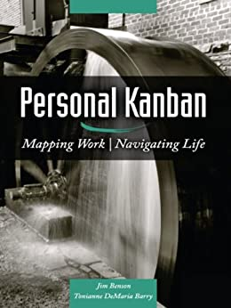 Personal Kanban: Mapping Work | Navigating Life (English Edition) por [Barry, Tonianne DeMaria, Jim Benson]