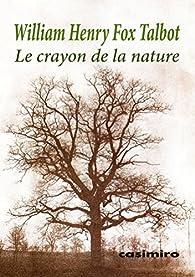 Le crayon de la nature par William Henry Fox Talbot