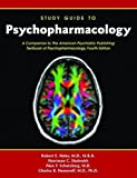 Psychopharmacology: Study Guide to Psychopharmacology: a Companion to the American Psychiatric Publishing Textbook of Psychopharmacology