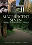 img - for The Magnificent Seven: London's First Landscaped Cemeteries book / textbook / text book